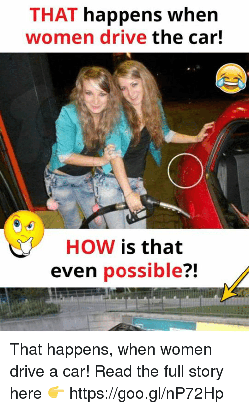 that-happens-when-women-drive-the-car-how-is-that-10962081
